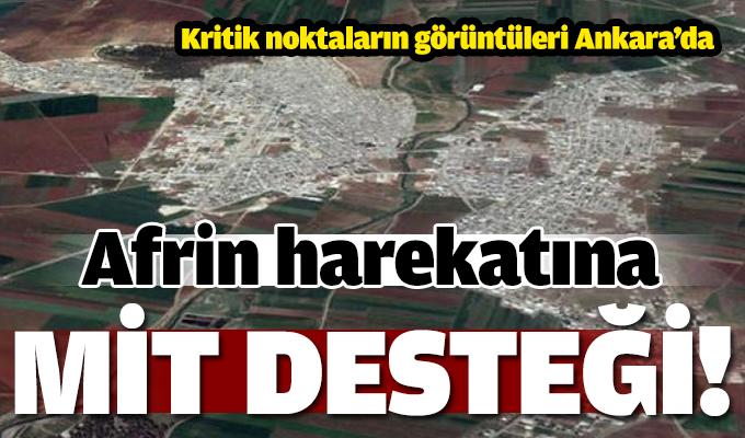 Afrin harekatına MİT desteği!
