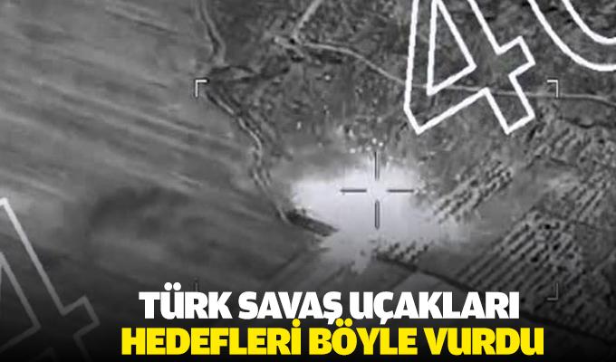 Türk Savaş Uçakları Hedefleri Böyle Vurdu