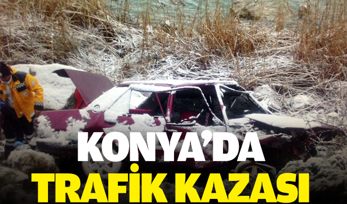 Konya'da otomobil uçuruma yuvarlandı: 1 ölü, 1 yaralı