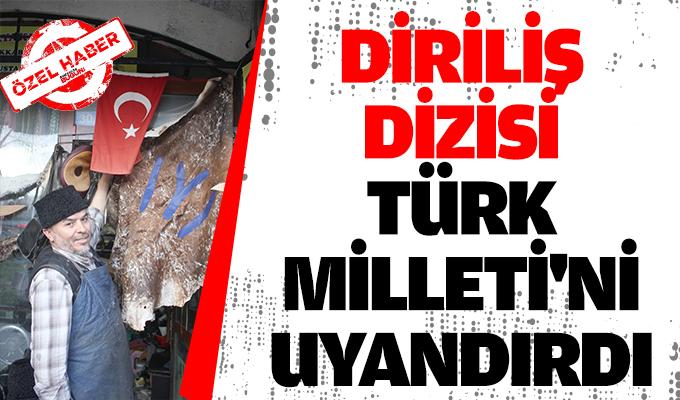 Diriliş dizisi Türk Milleti'ni uyandırdı