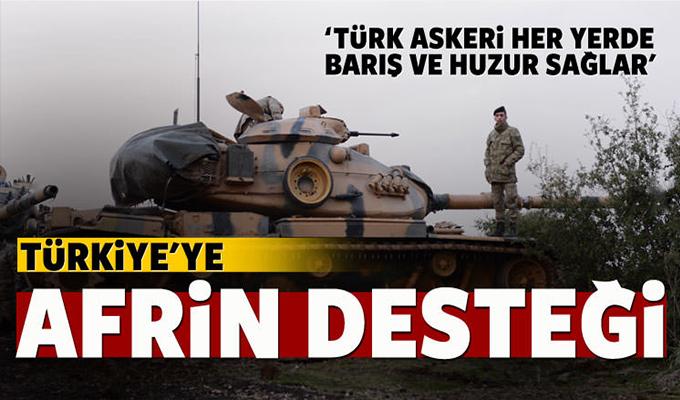 Türkiye'ye Afrin desteği: Barışın habercisi!