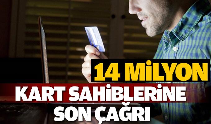 14 milyon kartın sahibine son çağrı ile ilgili görsel sonucu