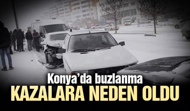 Konya'da buzlanma kazalara neden oldu