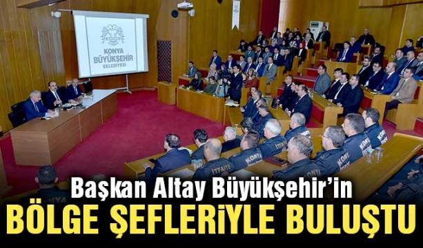 Başkan Altay Büyükşehir'in Bölge Şefleriyle Buluştu