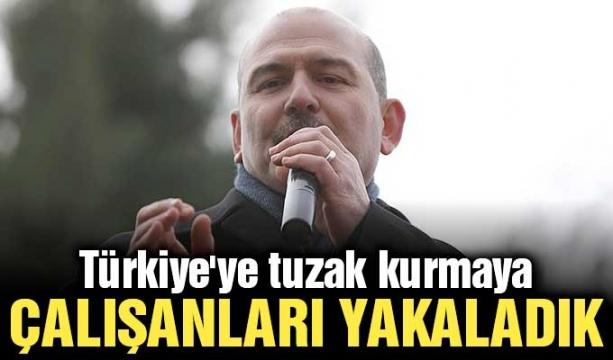 Türkiye'ye tuzak kurmaya çalışanları yakaladık