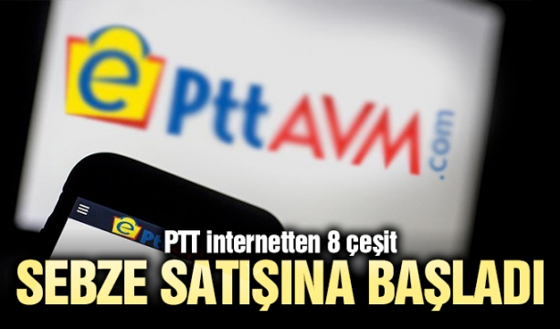 PTT internetten 8 çeşit sebze satışına başladı