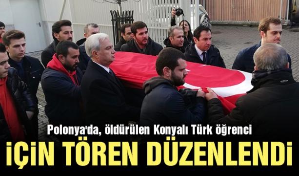 Polonya'da, öldürülen Konyalı Türk öğrenci için tören düzenlendi