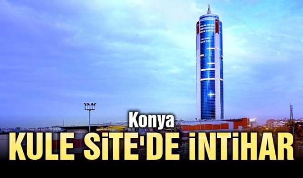 Konya Kule Site'de intihar
