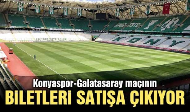 Konyaspor-Galatasaray maçının biletleri satışa çıkıyor