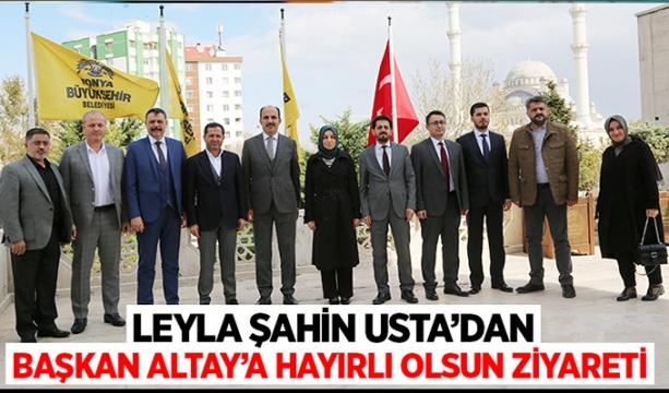 Leyla Şahin Usta'dan Başkan Altay'a 'hayırlı olsun' ziyareti