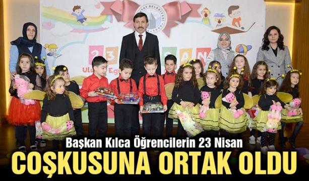 Başkan Kılca Öğrencilerin 23 Nisan Coşkusuna Ortak Oldu
