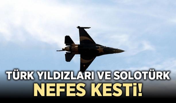 Türk Yıldızları ve SOLOTÜRK nefes kesti!