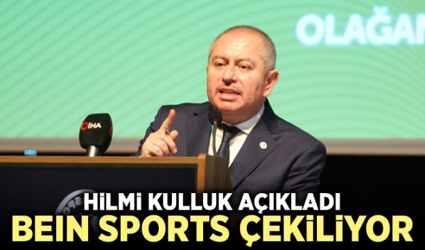 Hilmi Kulluk açıkladı, beIN Sports çekiliyor