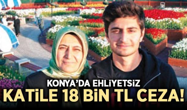 Konya'Da ehliyetsiz katile 18 bin TL ceza!