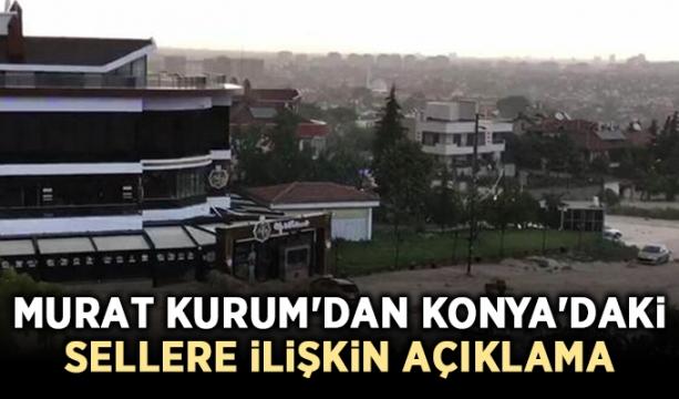 Murat Kurum'dan Konya'daki sellere ilişkin açıklama
