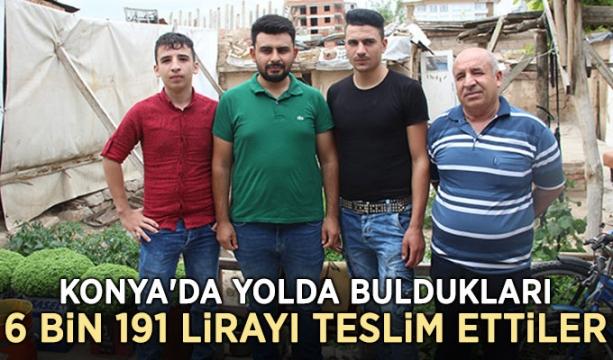 Konya'da yolda buldukları 6 bin 191 lirayı teslim ettiler
