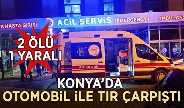 Konya'da  Otomobil ile tır çarpıştı