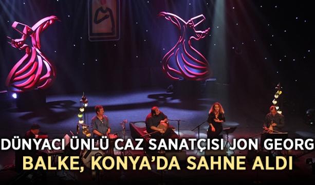Dünyacı Ünlü Caz Sanatçısı Jon Georg Balke, Konya'da Sahne Aldı