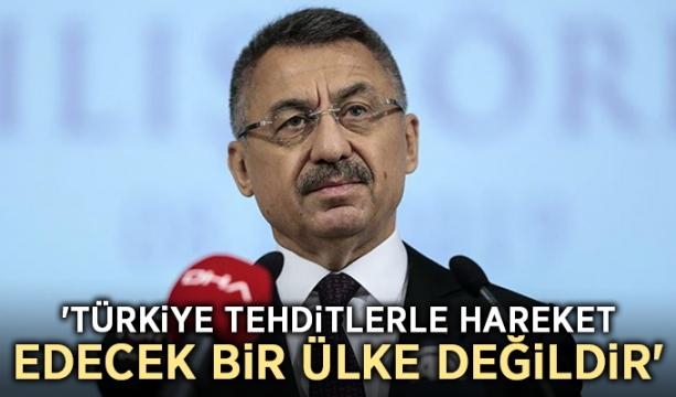 'Türkiye tehditlerle hareket edecek bir ülke değildir'