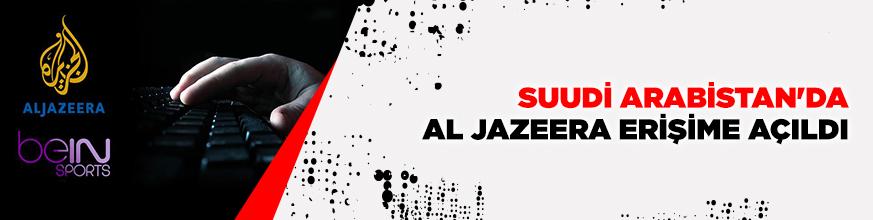 Suudi Arabistan'da Al Jazeera ve diğer Katar siteleri erişime açıldı