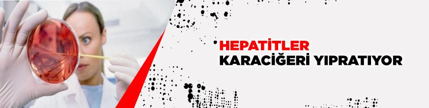 Hepatitler karaciğeri yıpratıyor