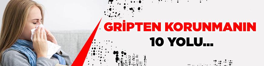 Gripten korunmanın 10 yolu...
