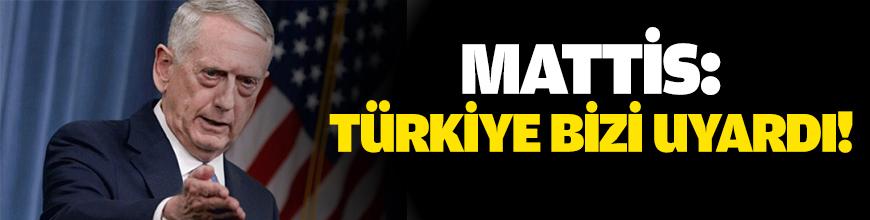 Mattis: Türkiye bizi uyardı!