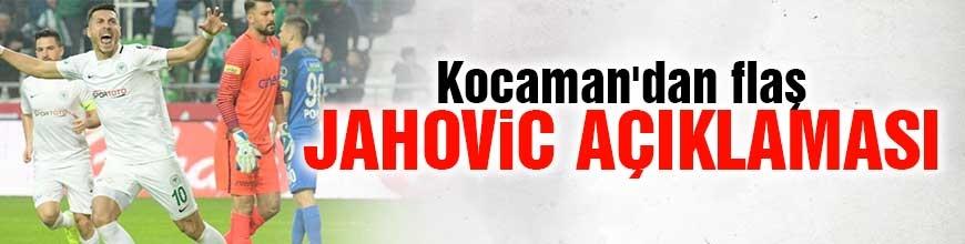 Kocaman'dan flaş Jahovic açıklaması